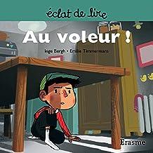 Au voleur !: Une histoire pour lecteurs débutants (5-8 ans) (Eclats de Lire t. 10) (French Edition)