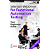 Absolute Beginner (Part 1) Selenium WebDriver for Functional Automation Testing: Your Beginners Guide (Practical How To Selenium Tutorials Book 3) (English Edition)