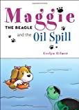 Maggie the Beagle and the Oil Spill, Evelyn Gilmer, 1617776335