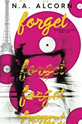 Forget (Changing Colors) (Volume 1)