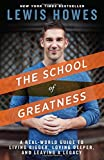 img - for The School of Greatness: A Real-World Guide to Living Bigger, Loving Deeper, and Leaving a Legacy book / textbook / text book