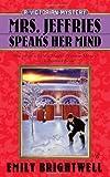 Mrs. Jeffries Speaks Her Mind (A Victorian Mystery)