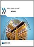 Water : OECD Report on Managing Water Resources, Organisation for Economic Co-Operation and Development (OECD), 1780405723