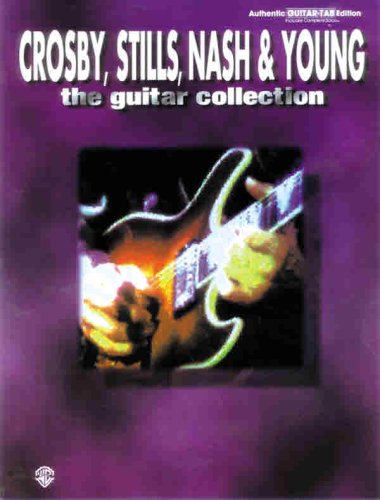 - The Crosby, Stills, Nash & Young -- The Guitar Collection: Authentic Guitar TAB