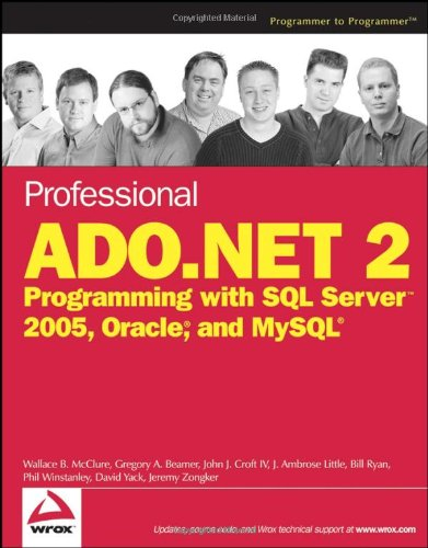 Professional Ado Net 2 Programming With Sql Server 2005 Oracle And Mysql Mcclure Wallace B Beamer Gregory A Croft Iv John J Little J Ambrose Ryan Bill Winstanley Phil Yack David Zongker Jeremy