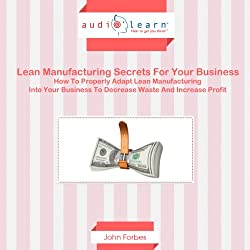 Lean Manufacturing Secrets for Your Business