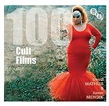 100 Cult Films, Xavier Mendik and Ernest Mathijs, 1844574083