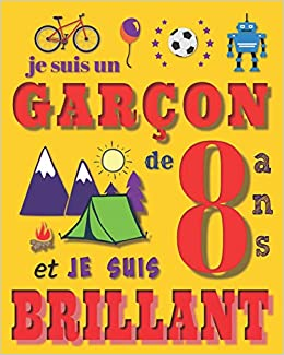 Je Suis Un Garcon De 8 Ans Et Je Suis Brillant Livre De