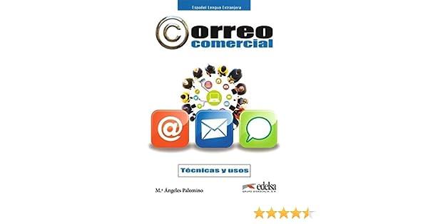 Correo comercial - técnicas y uso Fines específicos - Jóvenes y adultos - Correo comercial - Nivel B1-B2: Amazon.es: Palomino, María Ángeles: Libros