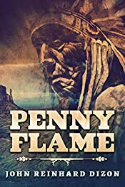 Penny Flame: A Novel Of The Apache Wars