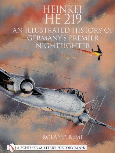 Read Online Heinkel He 219 an Illustrated History of Germanys Premier Nightfighter (Schiffer Book for Collectors) ebook