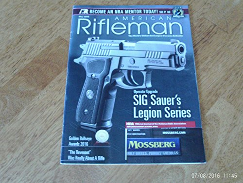 American Rifleman May 2016 Magazine OPERATOR UPGRADE: SIG SAUER'S LEGION SERIES Golden Bullseye Awards (Barrel Magnum Stock)