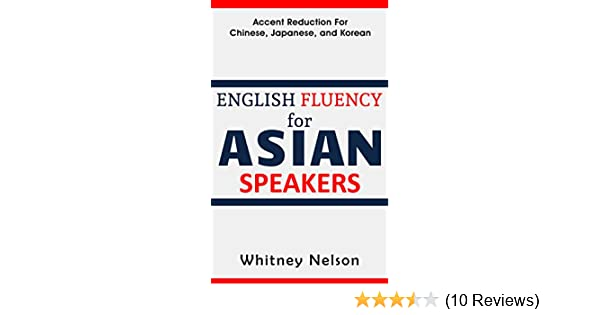 English Fluency For Asian Speakers Accent Reduction For Chinese