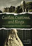 img - for Castles, Customs, and Kings: True Tales by English Historical Fiction Authors book / textbook / text book