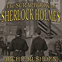 The Scrapbook of Sherlock Holmes Audiobook by Archie Rushden Narrated by Time Winters