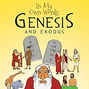 In My Own Words: Genesis and Exodus Audiobook