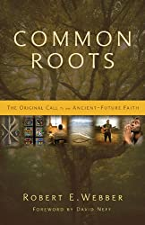 Common Roots by Robert E. Webber