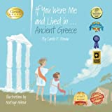 If You Were Me and Lived in...Ancient Greece (An Introduction to Civilizations Throughout Time) (Volume 1)