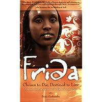 Frida: Chosen to Die, Destined to Live