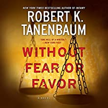 Without Fear or Favor: A Novel Audiobook by Robert K. Tanenbaum Narrated by Peter Berkrot