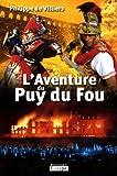 L'aventure de Puy du Fou (grands caractères)
