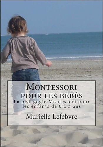 Montessori pour les bébés - Editions couleurs: La pédagogie ...