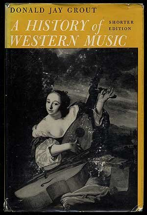 A History of Western Music, Shorter Edition, Grout, Donald Jay