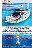 img - for the SmarterCharter MONOHULL Guide: Caribbean: Insiders' Tips for confident BAREBOAT cruising book / textbook / text book