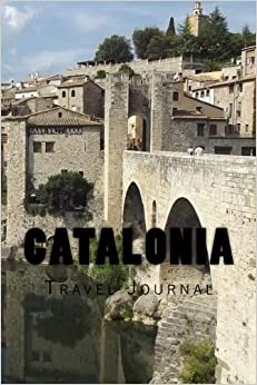 Catalonia: Travel Journal 150 Lined Pages