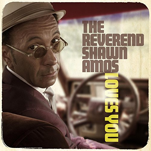 The Reverend Shawn Amos Loves You