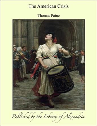 """thomas paine crisis no 1 """"the american crisis: number one"""" is an article written by thomas paine paine's central principle for producing """"the american crisis: number one"""" is to persuade the american people to."""
