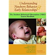 Understanding Newborn Behavior & Early Relationships: The Newborn Behavioral Observations (Nbo) System Handbook 1st (first) Edition by Nugent Ph.D., J., Keefer M.D., Constance, Minear M.D., Susan [2007]