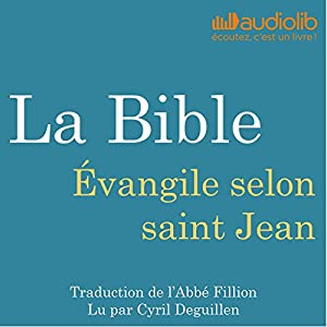 La Bible : Évangile selon saint Jean Audiobook