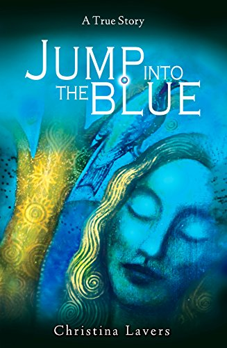 Jump Into the Blue: A True Story
