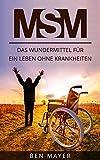 MSM: Das Wundermittel für ein Leben ohne Krankheiten (German Edition)