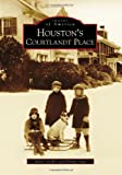img - for Houston's Courtlandt Place (Images of America) book / textbook / text book