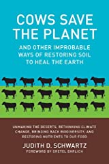Cows Save the Planet: And Other Improbable Ways of Restoring Soil to Heal the Earth Kindle Edition