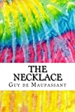 The Necklace: Includes MLA Style Citations for Scholarly Review and Comparison