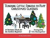 Teaching Little Fingers to Play Christmas Classics, Eric Baumgartner, 1423480228