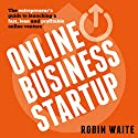 Online Business Startup: The Entrepreneur's Guide to Launching a Fast, Lean and Profitable Online Venture Audiobook by Robin Waite Narrated by Craig Beck