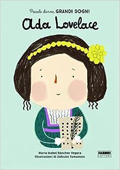 Descargar Libro En Ada Lovelace. Piccole Donne, Grandi Sogni. Ediz. A Colori PDF Gratis En Español