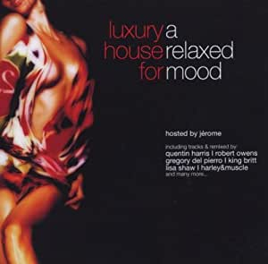 Various artists luxury house for a relaxed mood amazon for Exclusive house music