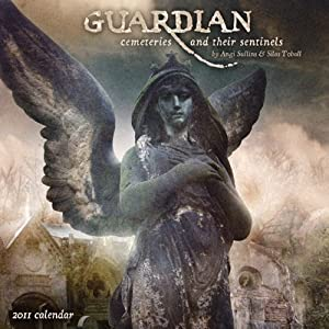 Guardian: Cemeteries & Their Sentinels 2011 Wall Calendar by Angi Sullins (2010-07-10)