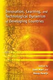 img - for Innovation, Learning, and Technological Dynamism of Developing Countries book / textbook / text book