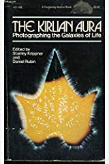 The Kirlian Aura: Photographing the Galaxies of Life (Social change series) Paperback