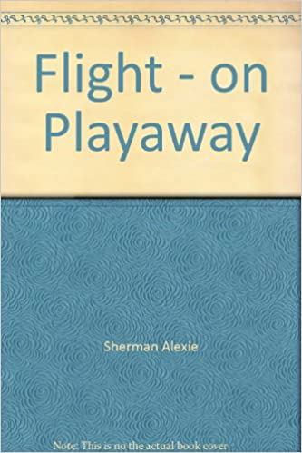 Flight On Playaway Sherman Alexie Adam Beach 40 Magnificent Flight Patterns By Sherman Alexie