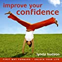 Improve your Confidence: Build Confidence and Raise Self-esteem Speech by Lynda Hudson Narrated by Lynda Hudson