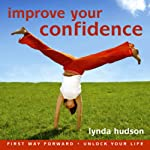 Improve your Confidence: Build Confidence and Raise Self-esteem | Lynda Hudson