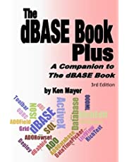 The dBASE Book Plus, 3rd Edition: A Companion to The dBASE Book