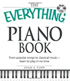 The Everything Piano Book with CD: From  popular songs to classical music - learn to play in no time (Everything (Music))